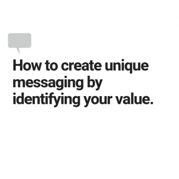 how to create unique messaging by identifying your value